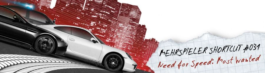 Mehrspieler Shortcut #031: Need for Speed - Most Wanted  (Review / Test)